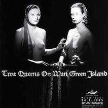 Twa queens on Wan green island //  (1995)