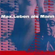 Max. Leben als Mann //  (1999)