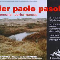 Pasolini Performance - 30 Jahre Schweigen //  (2005)